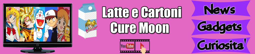 Latte & Cartoni – Cure Moon